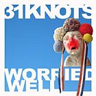 31Knots- Worried well