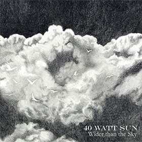 40 Watt Sun- Wider than the sky