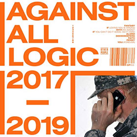 Against All Logic- 2017-2019