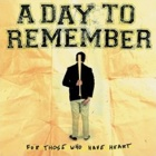 A Day To Remember- For those who have heart