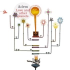 Adem- Love and other planets