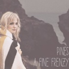 A Fine Frenzy- Pines