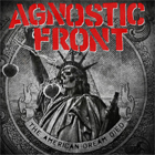 Agnostic Front- The American dream died
