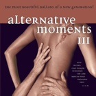Various Artists- Alternative moments III
