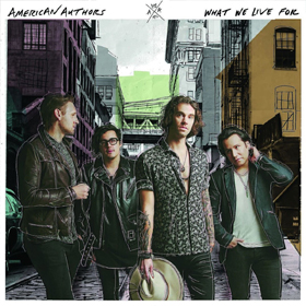 American Authors- What we live for