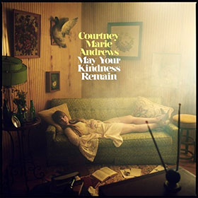 Courtney Marie Andrews- May your kindness remain