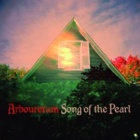 Arbouretum- Song of the pearl
