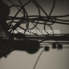 Arms And Sleepers- The organ hearts