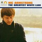 Nic Armstrong- The greatest white liar