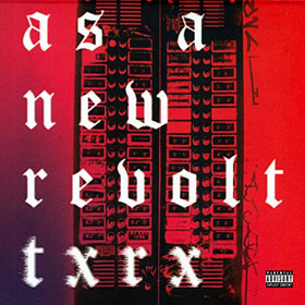 As A New Revolt- Txrx