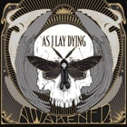 As I Lay Dying- Awakened