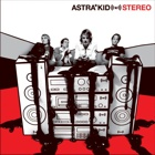Astra Kid - Stereo