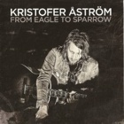 Kristofer Åström- From eagle to sparrow
