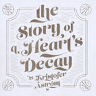 Kristofer Åström- The story of a heart's decay