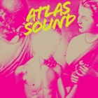 Atlas Sound- Let the blind lead those who can see but cannot feel