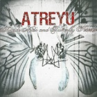 Atreyu- Suicide notes and butterfly kisses