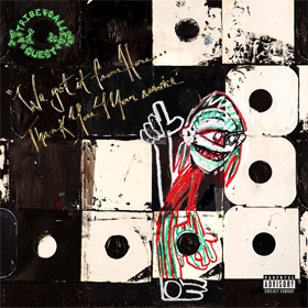 A Tribe Called Quest- We got it from here... Thank you 4 your service
