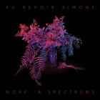 Au Revoir Simone- Move in spectrums