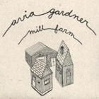 Avia Gardner- Mill farm
