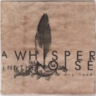 A Whisper In The Noise- Dry land