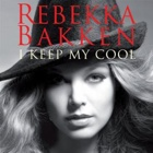 Rebekka Bakken- I keep my cool