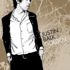 Justin Balk- Golden