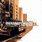 Bananafishbones- A town called seven