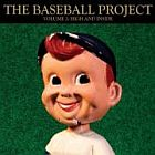 The Baseball Project- Vol. 2: High and inside