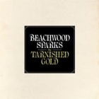 Beachwood Sparks- The tarnished gold