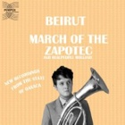 Beirut- March of the Zapotec / Realpeople: Holland