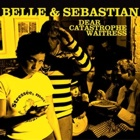 Belle & Sebastian - Dear catastophe waitress