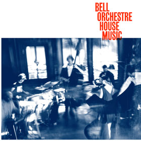 Bell Orchestre- House music