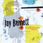 Jay Bennett- The magnificent defeat
