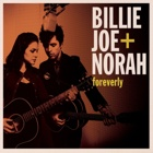 Billie Joe + Norah- Foreverly