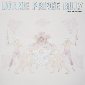 Bonnie 'Prince' Billy - Best troubador
