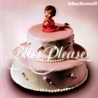 Blackmail- Bliss, please