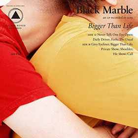 Black Marble- Bigger than life