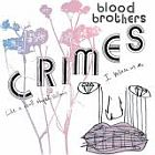 Blood Brothers- Crimes