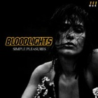 Bloodlights- Simple pleasures