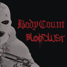 Body Count- Bloodlust