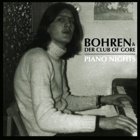 Bohren & Der Club Of Gore- Piano nights