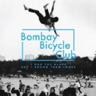 Bombay Bicycle Club - I had the blues, but I shook them loose