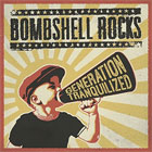 Bombshell Rocks- Generation tranqulized