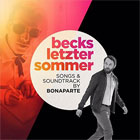 Bonaparte - Becks letzter Sommer (Songs & Soundtrack)
