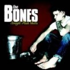 The Bones- Straight flush ghetto