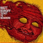 Matt Boroff- Ticket to nowhere