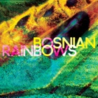 Bosnian Rainbows- Bosnian Rainbows