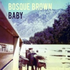Bosque Brown- Baby