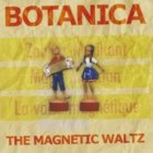 Botanica- The magnetic waltz