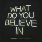 Botanica - What do you believe in